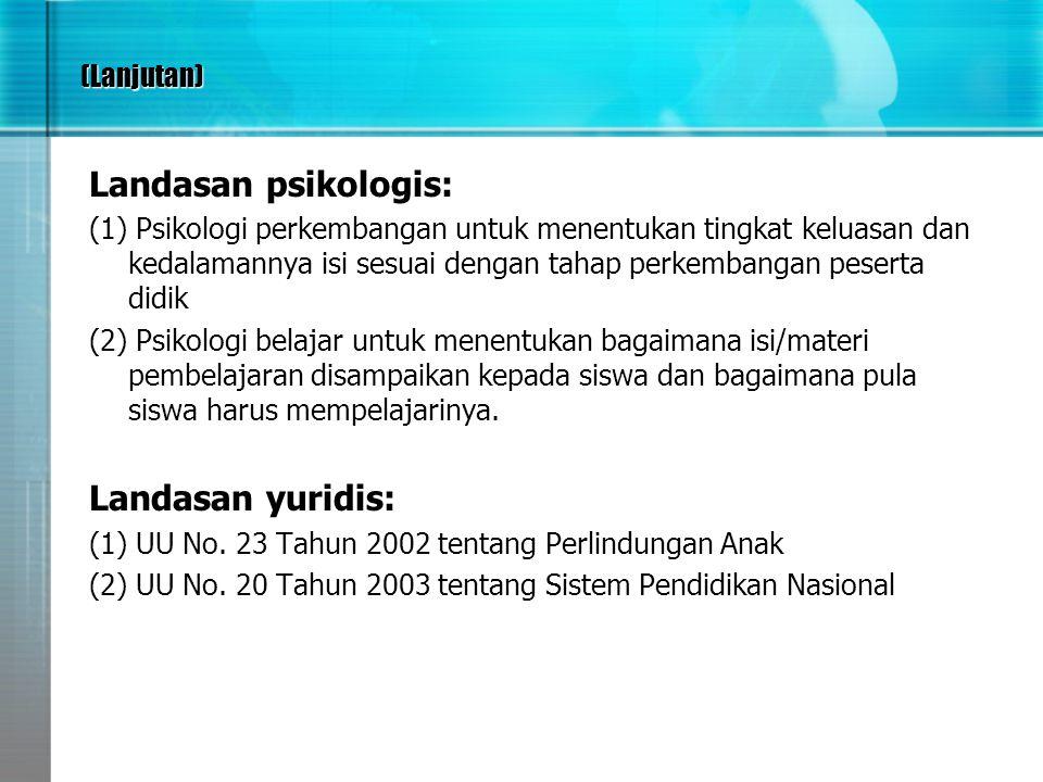 Landasan psikologis: Landasan yuridis: (Lanjutan)
