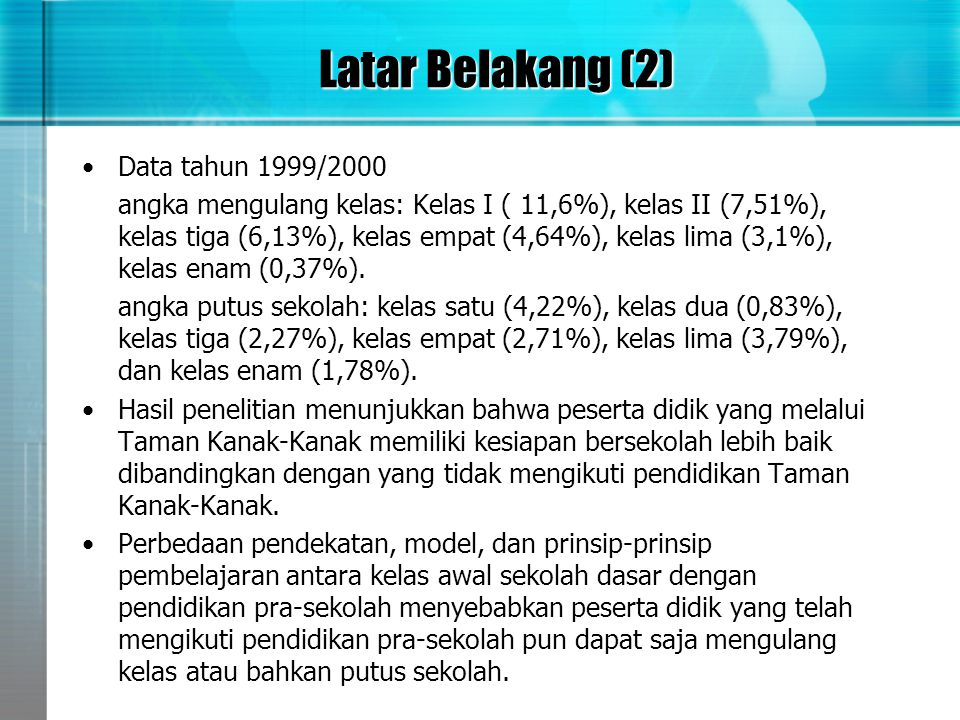 Latar Belakang (2) Data tahun 1999/2000