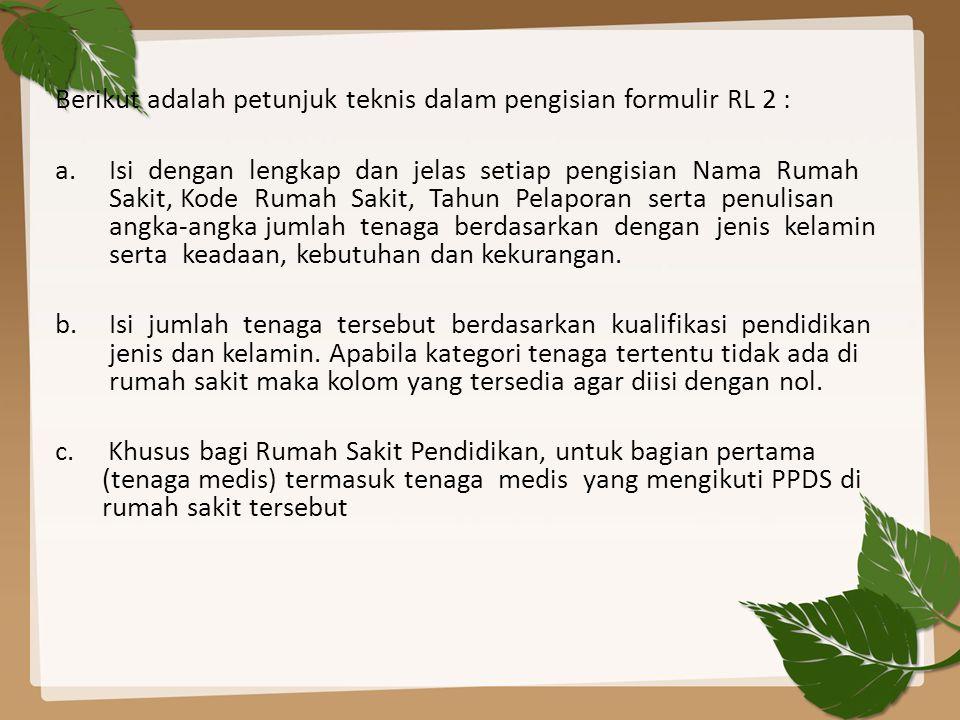 Berikut adalah petunjuk teknis dalam pengisian formulir RL 2 :