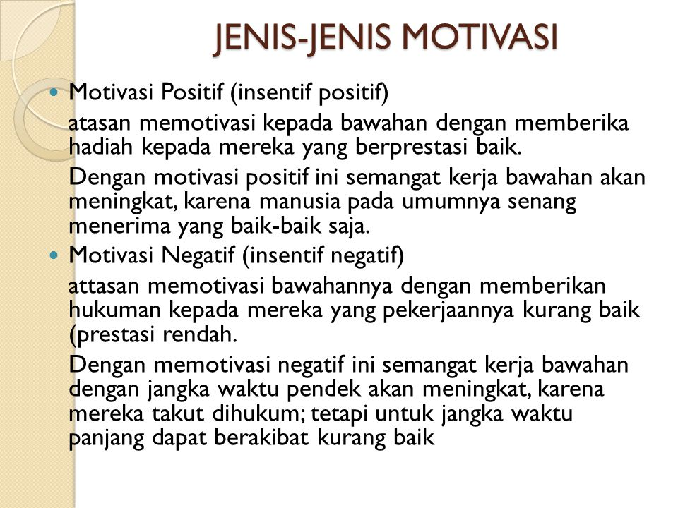JENIS-JENIS MOTIVASI Motivasi Positif (insentif positif)