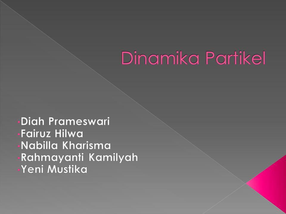 Dinamika Partikel Diah Prameswari Fairuz Hilwa Nabilla Kharisma