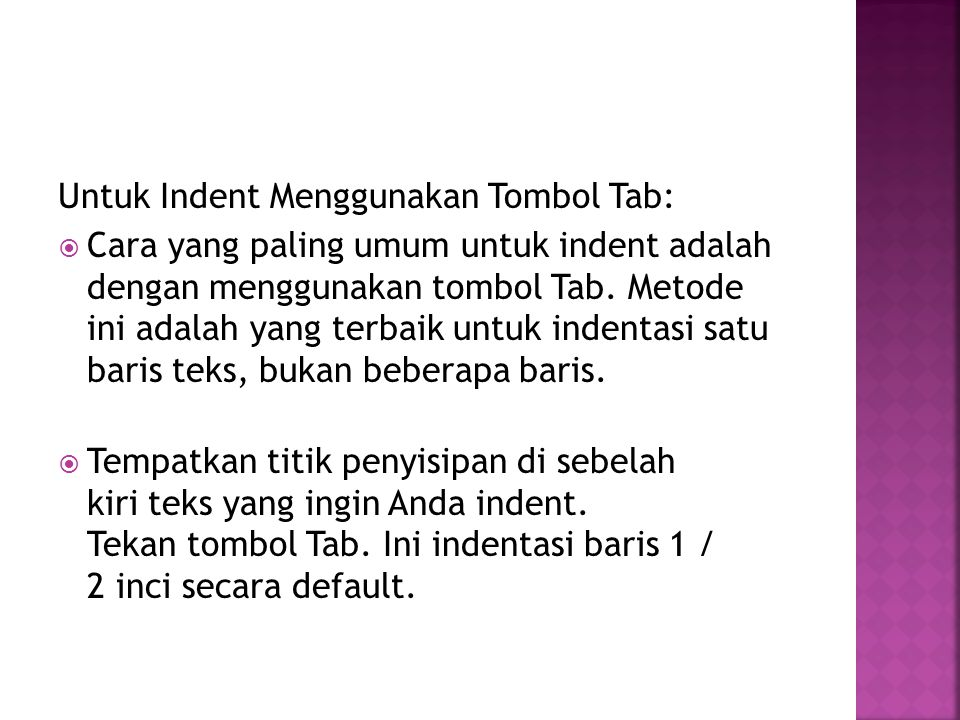Untuk Indent Menggunakan Tombol Tab: