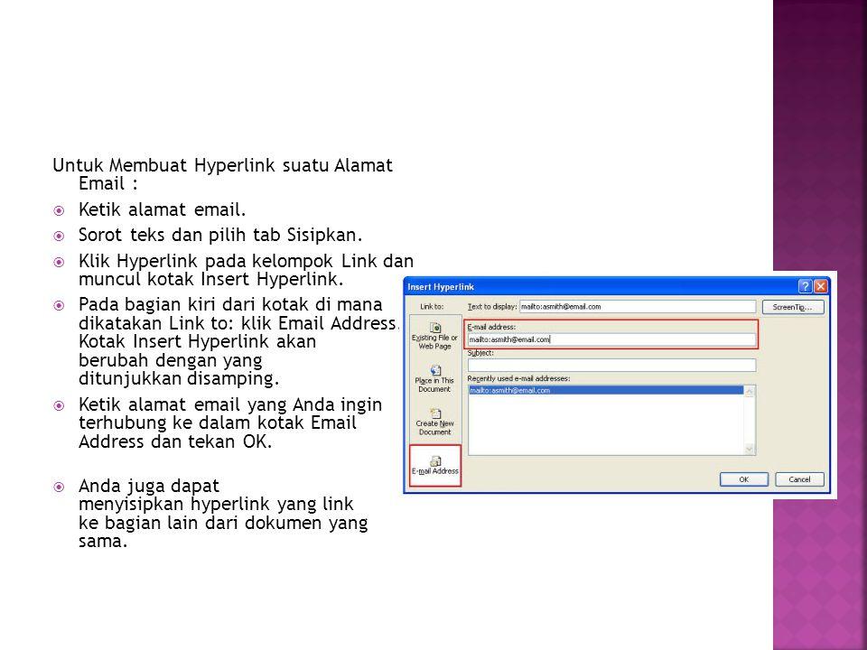 Untuk Membuat Hyperlink suatu Alamat Email :