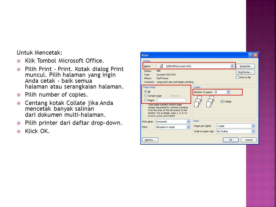 Untuk Mencetak: Klik Tombol Microsoft Office.