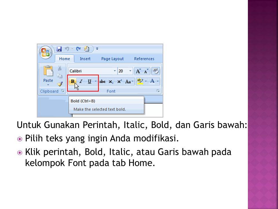 Untuk Gunakan Perintah, Italic, Bold, dan Garis bawah: