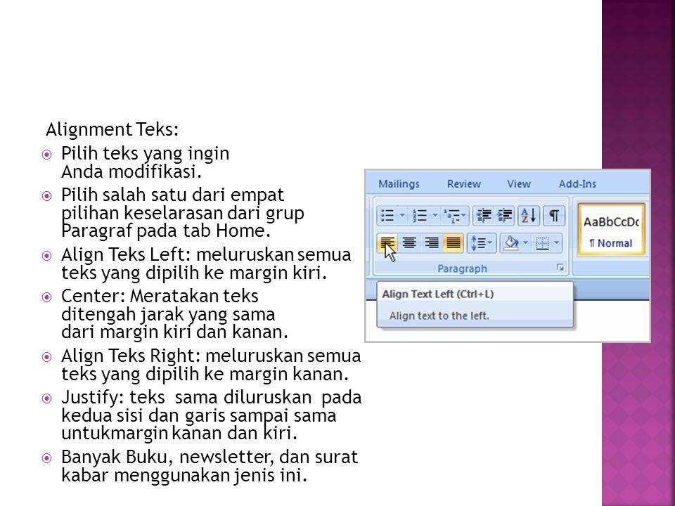 Alignment Teks: Pilih teks yang ingin Anda modifikasi. Pilih salah satu dari empat pilihan keselarasan dari grup Paragraf pada tab Home.