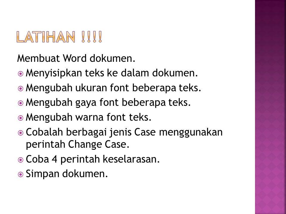 LATIHAN !!!! Membuat Word dokumen. Menyisipkan teks ke dalam dokumen.