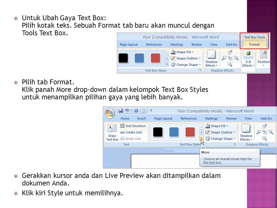 Untuk Ubah Gaya Text Box: Pilih kotak teks
