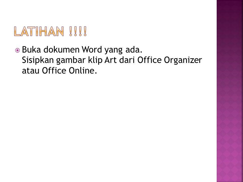 LATIHAN !!!. Buka dokumen Word yang ada.