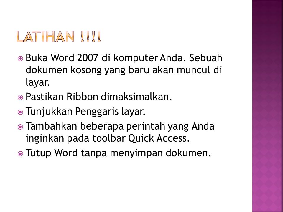 LATIHAN !!!! Buka Word 2007 di komputer Anda. Sebuah dokumen kosong yang baru akan muncul di layar.