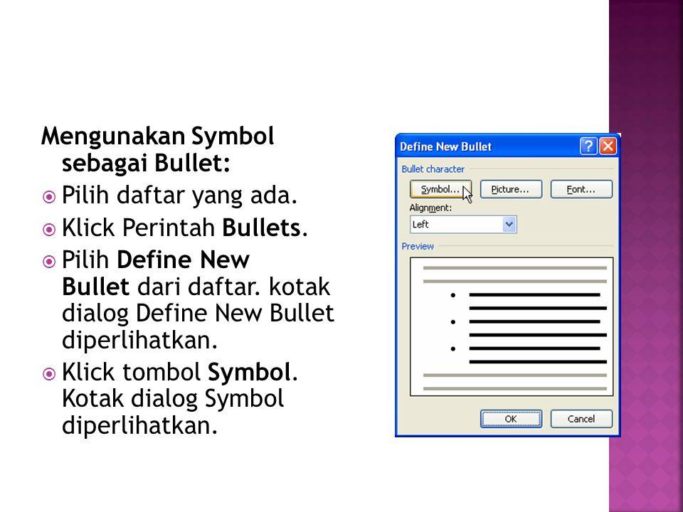 Mengunakan Symbol sebagai Bullet: