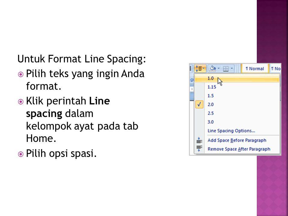 Untuk Format Line Spacing: