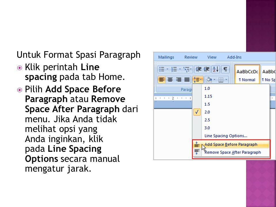 Untuk Format Spasi Paragraph