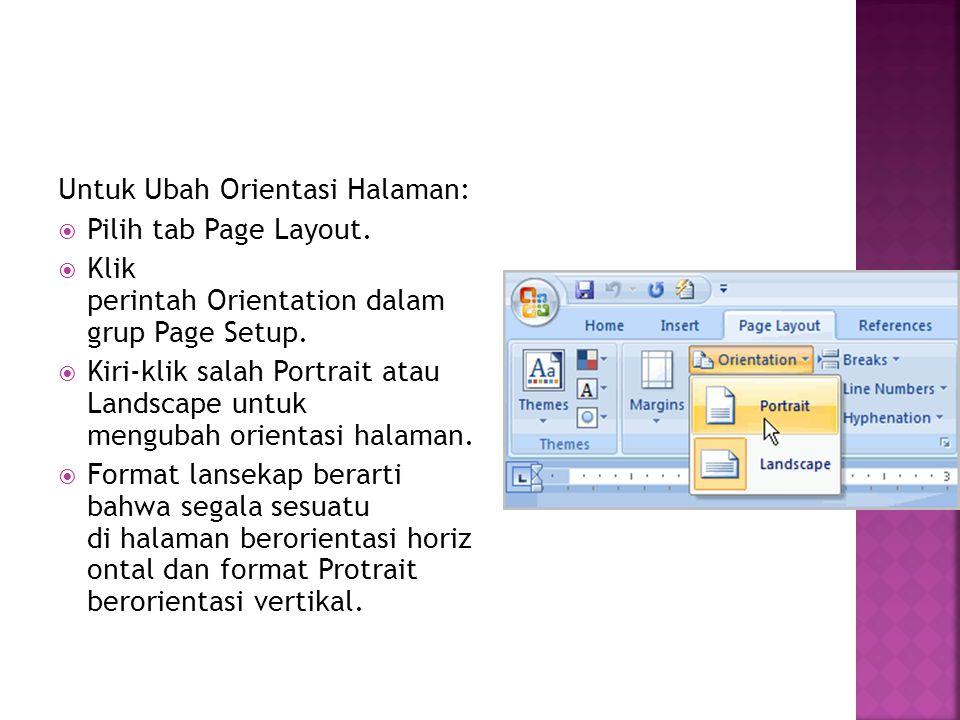 Untuk Ubah Orientasi Halaman: