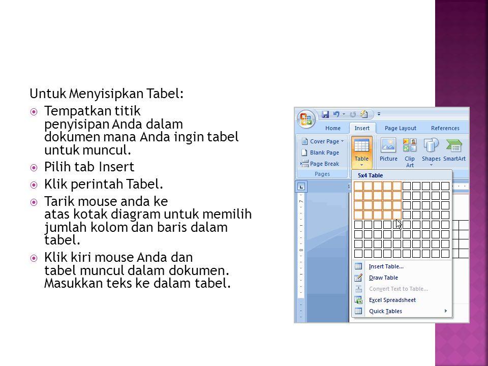 Untuk Menyisipkan Tabel: