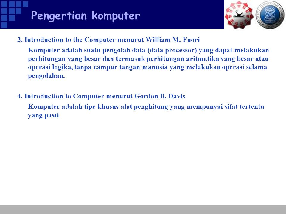 Pengertian komputer 3. Introduction to the Computer menurut William M. Fuori.
