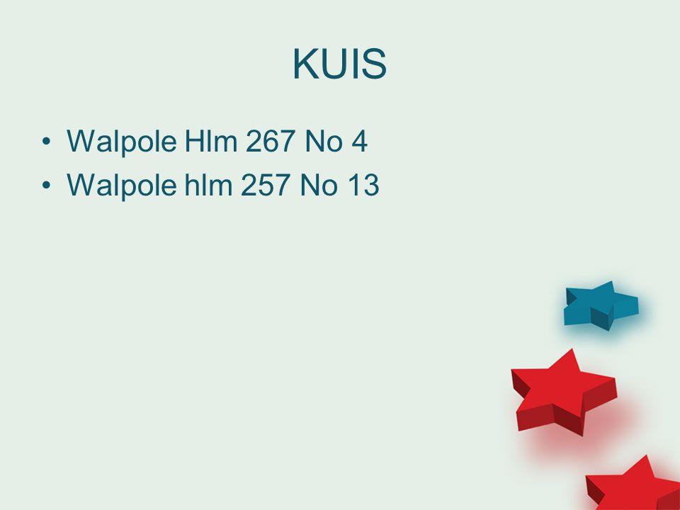 KUIS Walpole Hlm 267 No 4 Walpole hlm 257 No 13
