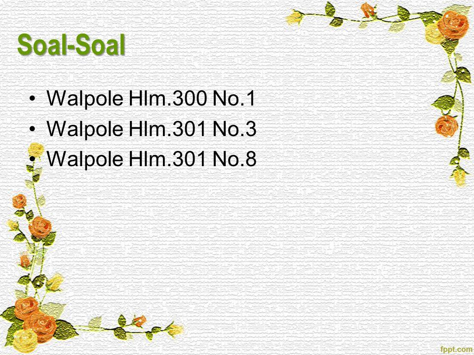 Soal-Soal Walpole Hlm.300 No.1 Walpole Hlm.301 No.3