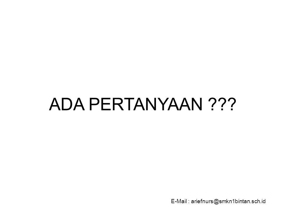 ADA PERTANYAAN E-Mail : ariefnurs@smkn1bintan.sch.id
