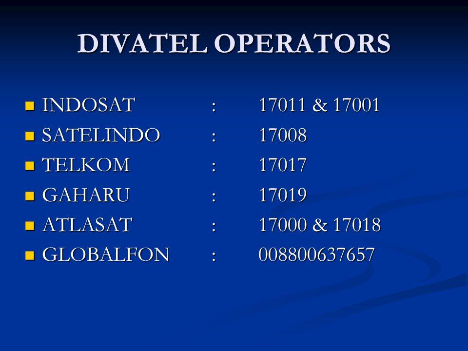 DIVATEL OPERATORS INDOSAT : 17011 & 17001 SATELINDO : 17008