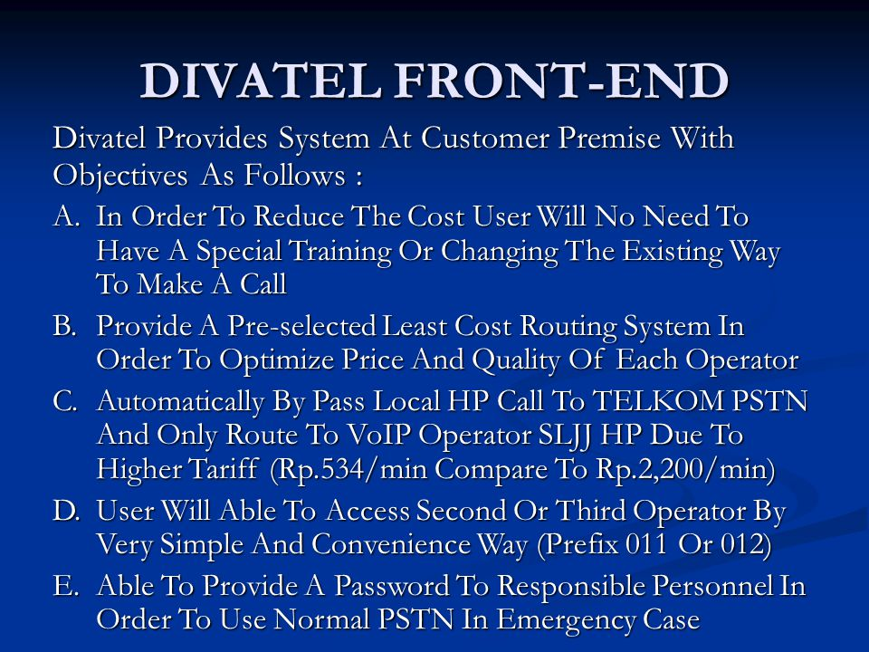 DIVATEL FRONT-END Divatel Provides System At Customer Premise With Objectives As Follows :