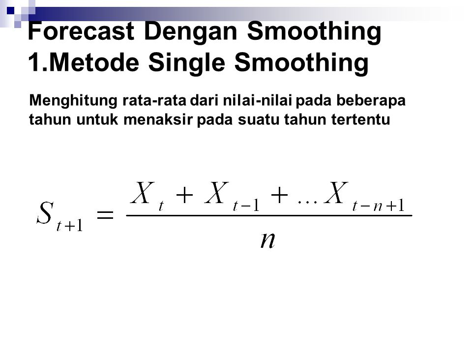 Forecast Dengan Smoothing 1.Metode Single Smoothing