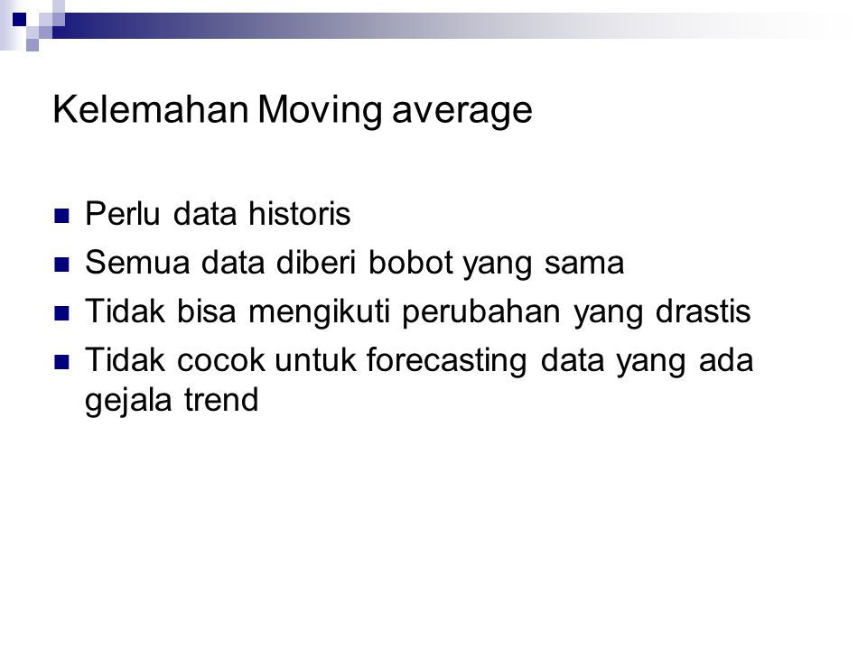 Kelemahan Moving average