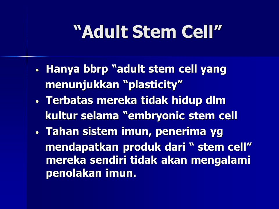 Adult Stem Cell Hanya bbrp adult stem cell yang