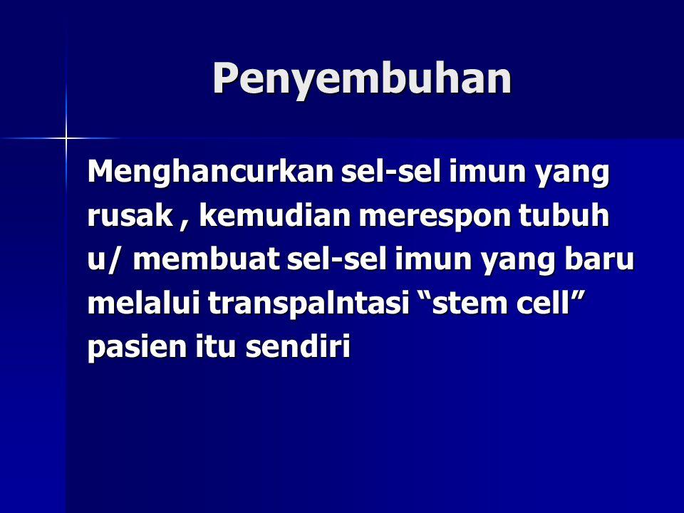 Penyembuhan Menghancurkan sel-sel imun yang