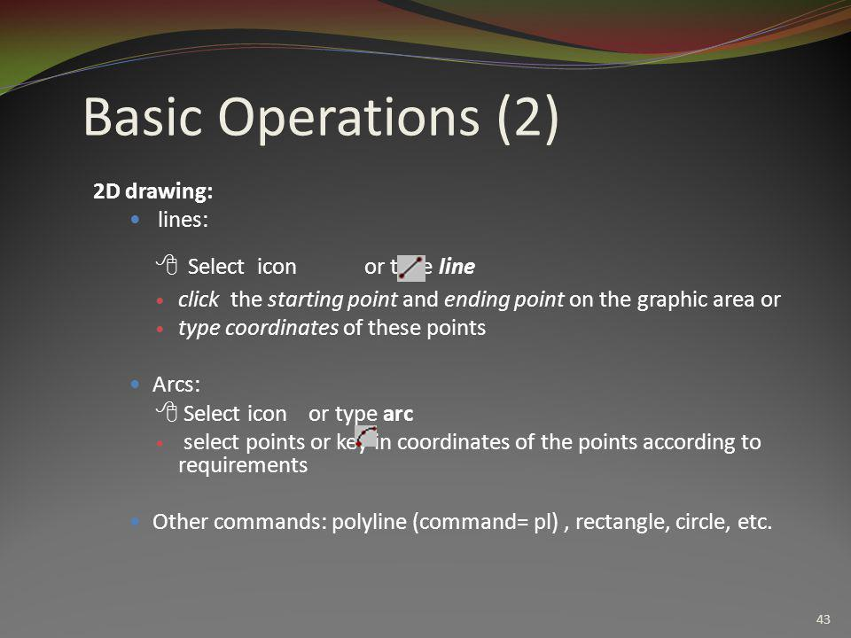 Basic Operations (2)  Select icon or type line