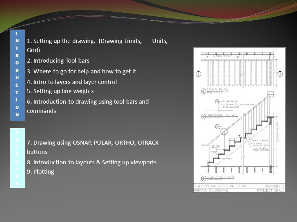 1. Setting up the drawing. (Drawing Limits, Units, Grid)