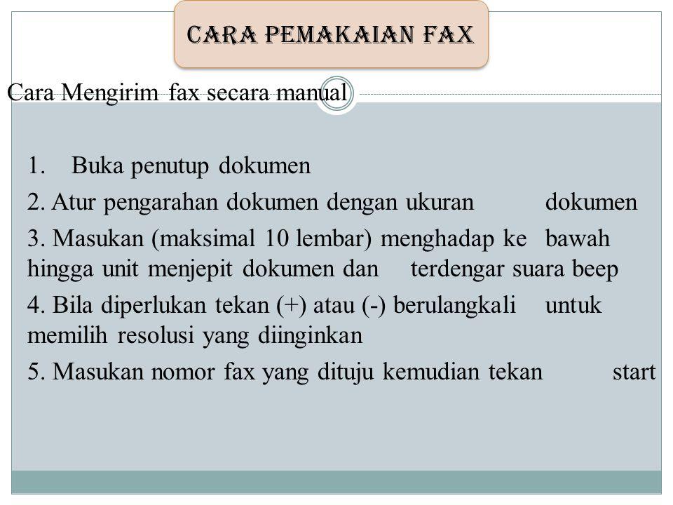Cara Mengirim fax secara manual 1. Buka penutup dokumen 2