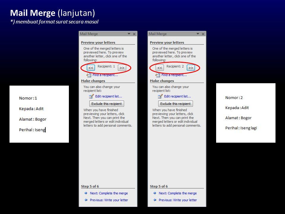 Mail Merge (lanjutan) *) membuat format surat secara masal