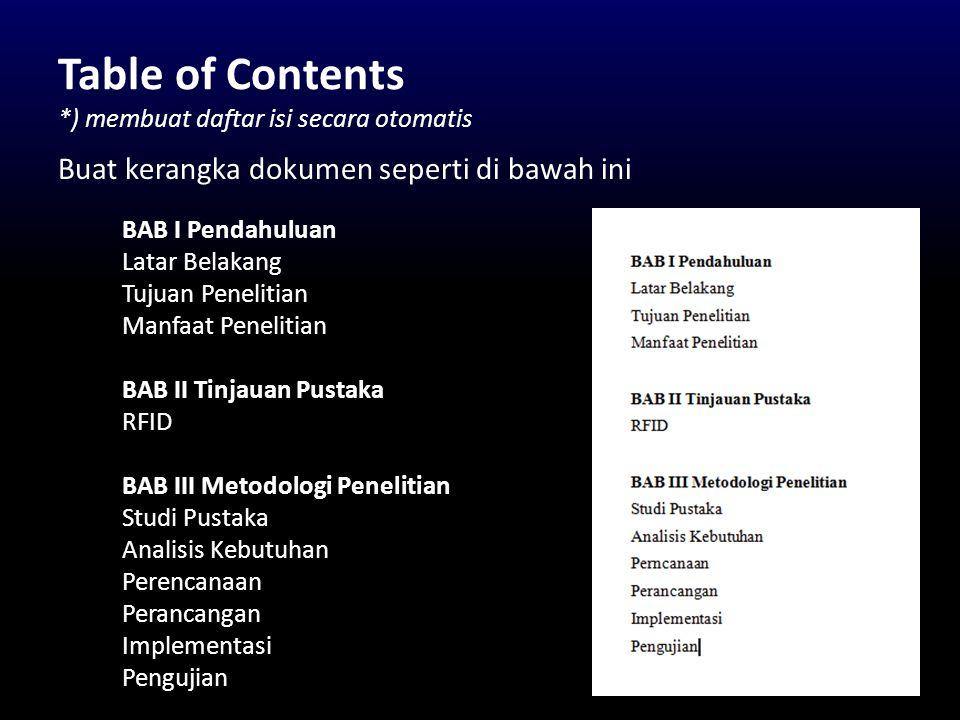 Table of Contents *) membuat daftar isi secara otomatis
