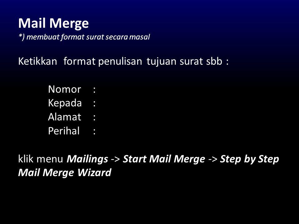 Mail Merge *) membuat format surat secara masal