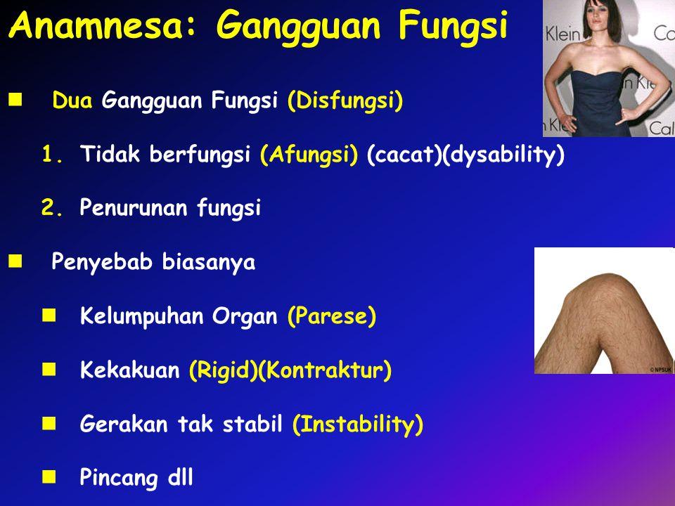 Anamnesa: Gangguan Fungsi
