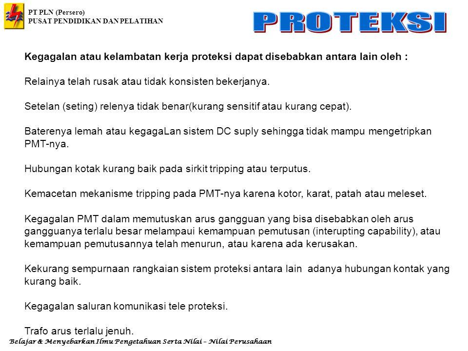 Kegagalan atau kelambatan kerja proteksi dapat disebabkan antara lain oleh :