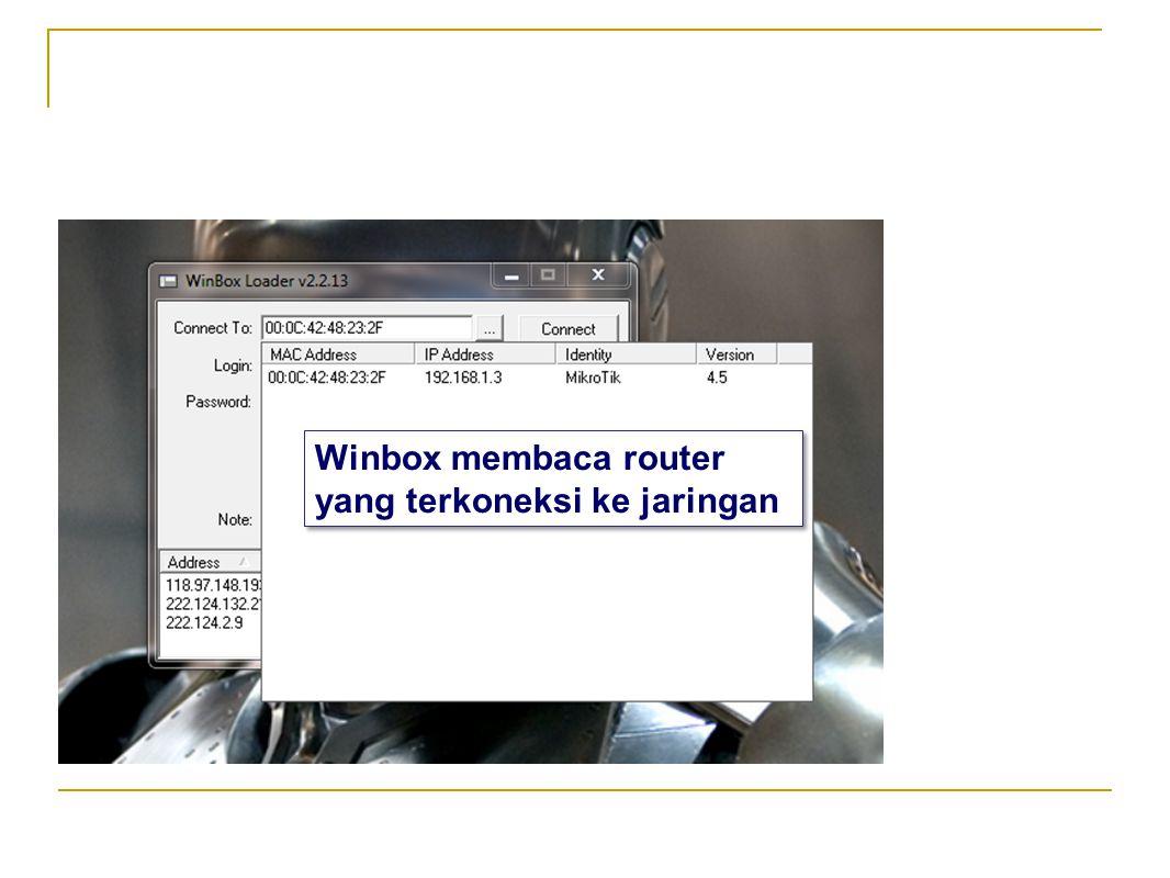 Winbox membaca router yang terkoneksi ke jaringan