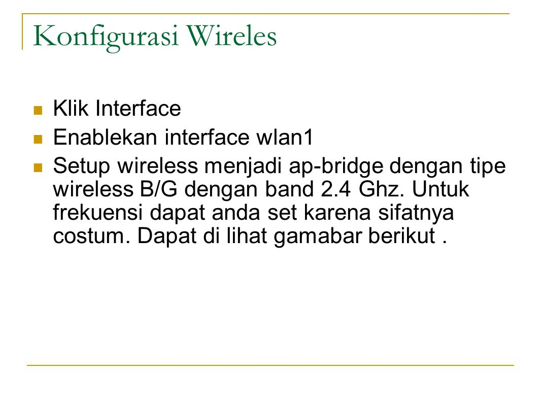 Konfigurasi Wireles Klik Interface Enablekan interface wlan1