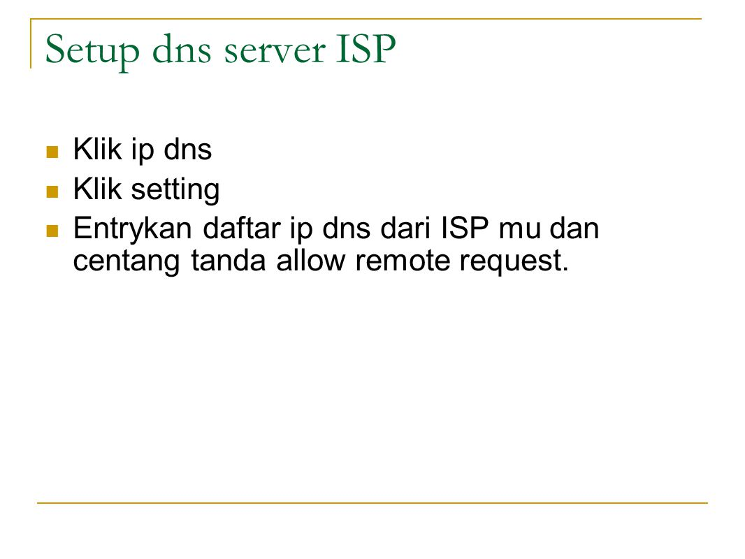 Setup dns server ISP Klik ip dns Klik setting
