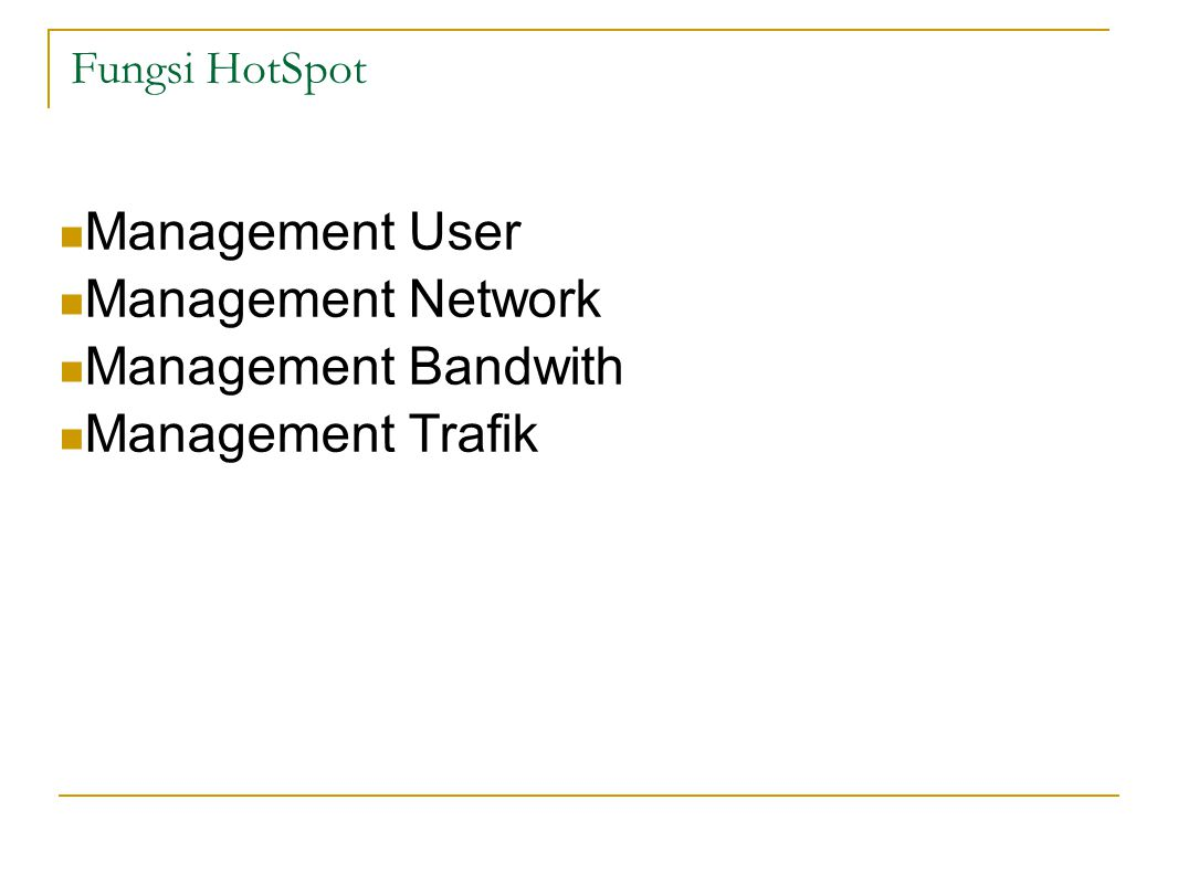 Management User Management Network Management Bandwith