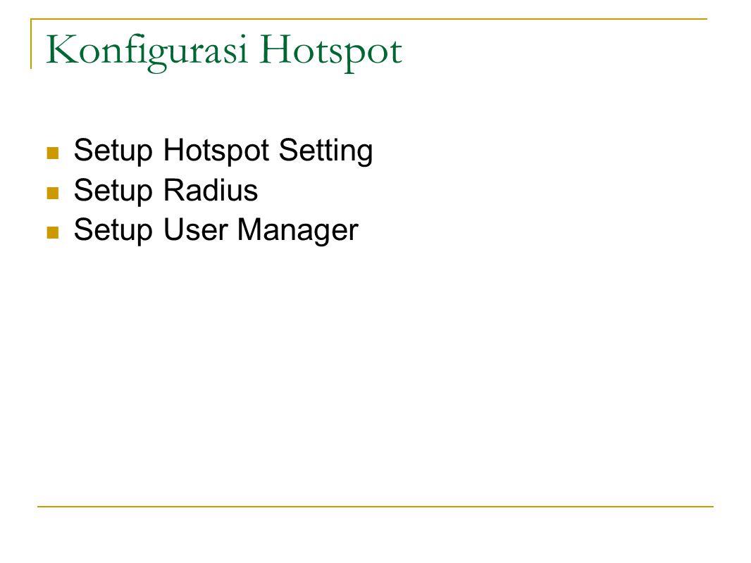 Konfigurasi Hotspot Setup Hotspot Setting Setup Radius