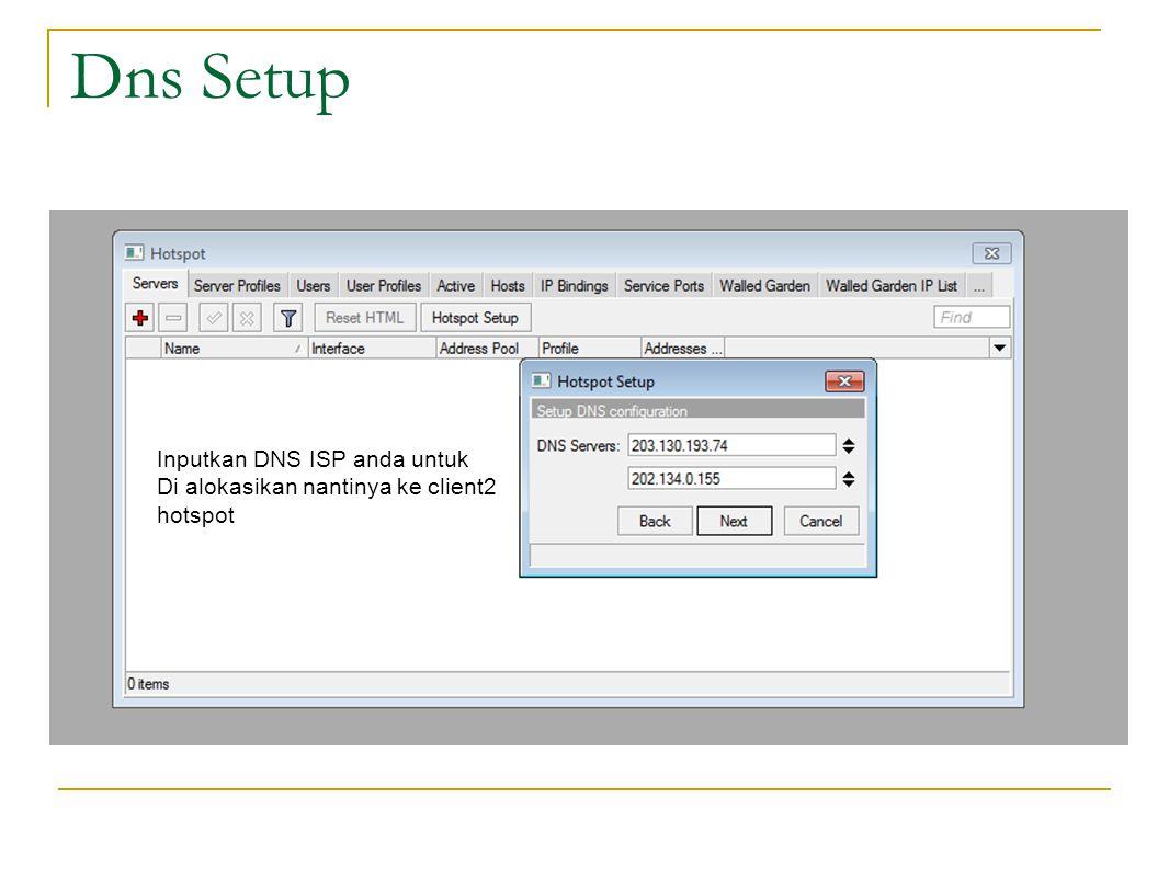 Dns Setup Inputkan DNS ISP anda untuk