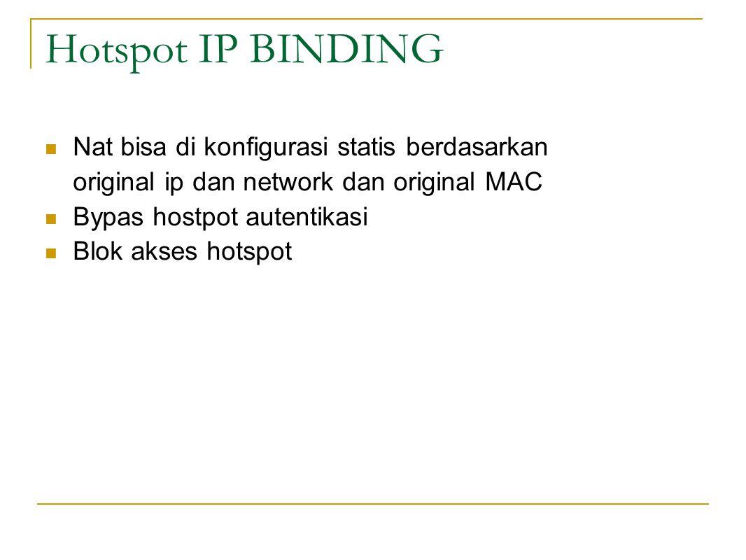 Hotspot IP BINDING Nat bisa di konfigurasi statis berdasarkan