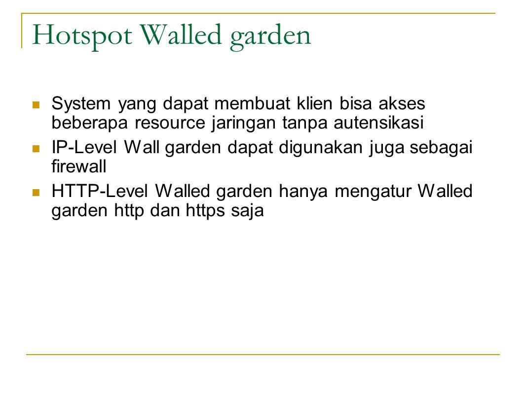 Hotspot Walled garden System yang dapat membuat klien bisa akses beberapa resource jaringan tanpa autensikasi.
