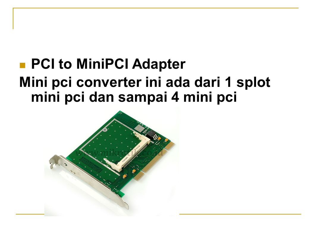 PCI to MiniPCI Adapter Mini pci converter ini ada dari 1 splot mini pci dan sampai 4 mini pci