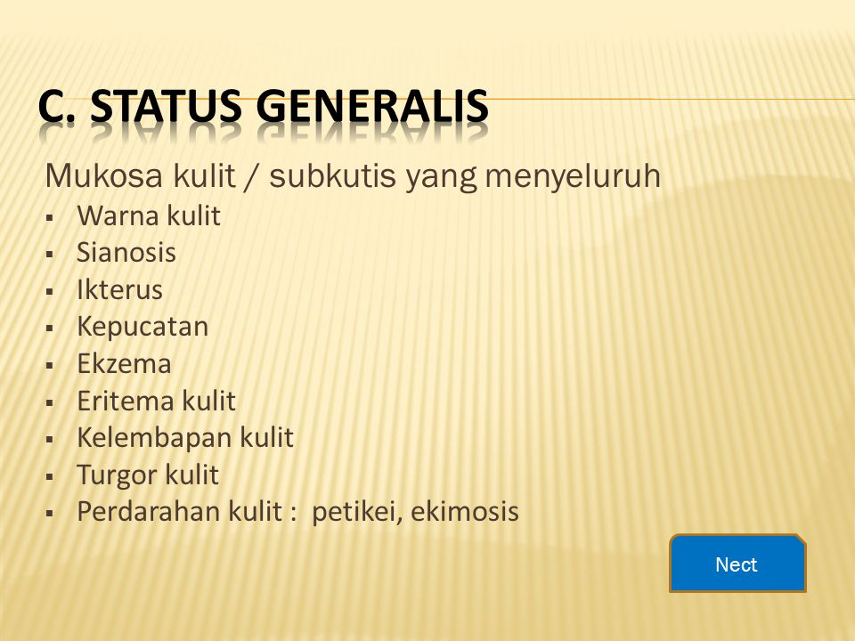 c. Status Generalis Mukosa kulit / subkutis yang menyeluruh