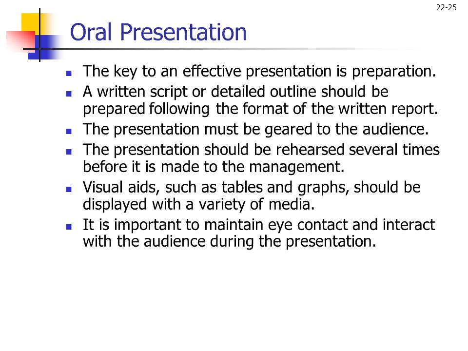 Oral Presentation The key to an effective presentation is preparation.