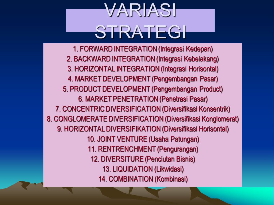 VARIASI STRATEGI 1. FORWARD INTEGRATION (Integrasi Kedepan)
