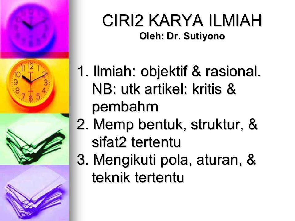 CIRI2 KARYA ILMIAH Oleh: Dr. Sutiyono